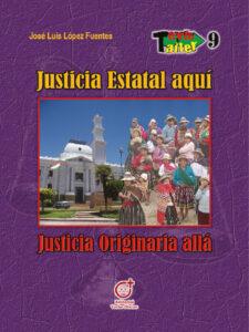 Justicia Estatal aquí, justicia originaria allá